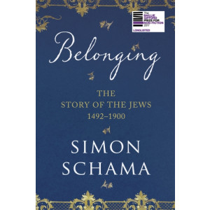 Belonging: The Story of the Jews 1492-1900: Volume 2